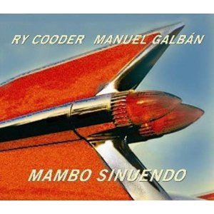 Mambo sunuendo - Manuel Galban - Ry Cooder