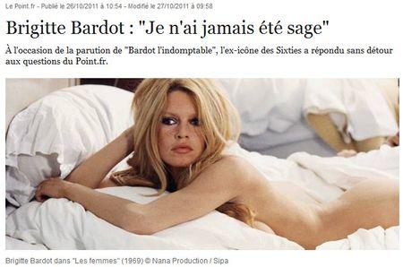 Brigitte Bardot - je n'ai jamais été sage - LE POINT - oct 2011