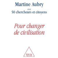 Martine Aubry - Livre Pour changer de civilisation