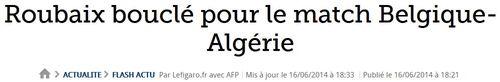 Roubaix bouclé pour le match Belgique-Algérie