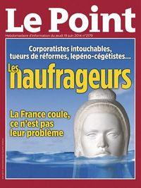 LE POINT-Les naufrageurs-couv du 19.06.2014