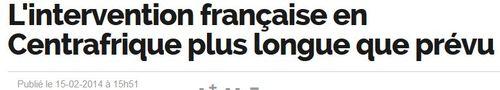Centrafrique intervention plus longue que prévu-15.02.2014