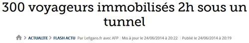 SNCF-Le Figaro - 300 voyageurs dans un tunnel pendant 2 heures-24.06.2014