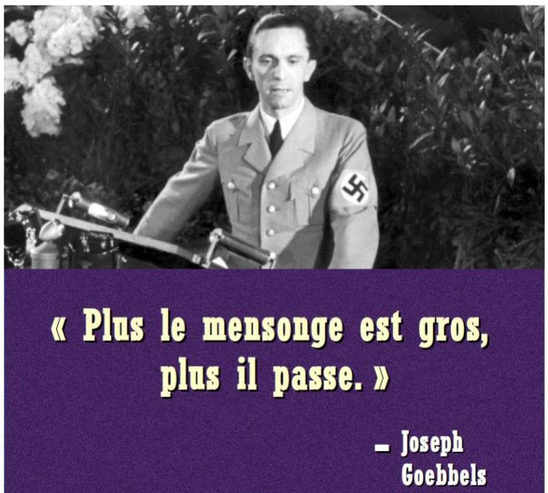 Plus le mensonge est gros mieux il passe-Joseph Goebbels