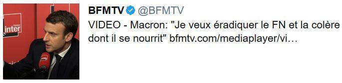 TWEET BFMTV-Macron veut éradiquer le FN