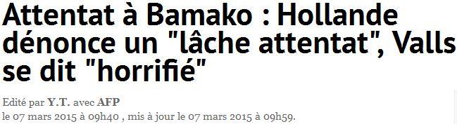 Bamako-Hollande dénonce et Valls est horrifié-07.03.2015