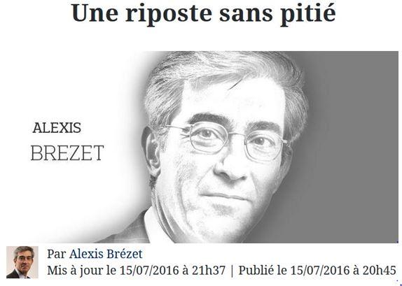 Alexis Brézet-FIGAROVOX-Une riposte sans pitié-15.07.2016