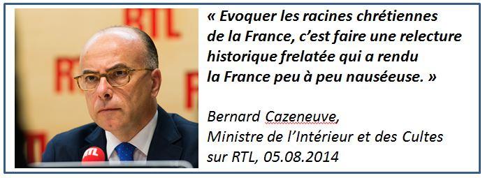 Bernard Cazeneuve - Evoquer les racines chrétiennes de la France - 05.08.2014