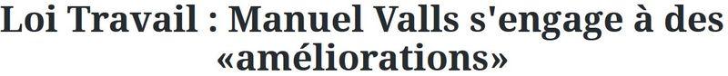 Loi Travail-Manuel Valls-améliorations-TITRE-06.03.2016