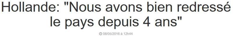 Hollande-Nous avons bien redressé le pays depuis quatre ans-08.05.2016
