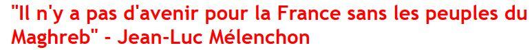 Mélenchin-pas d'avenir pour la France sans les peuples du Maghreb-14.04.2012