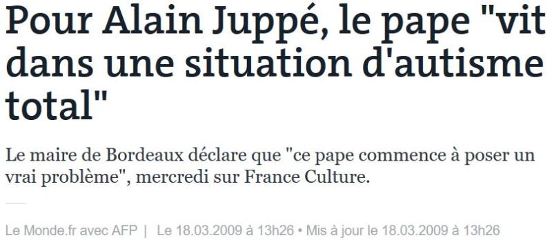 Alain Juppé le pape en autisme total-LE MONDE-18.03.2009